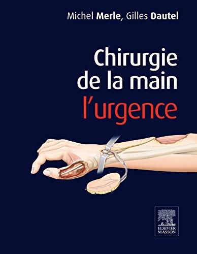 Chirurgie de la main. L'urgence.