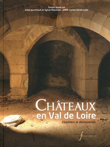 Châteaux en Val de Loire : Chantiers et découvertes