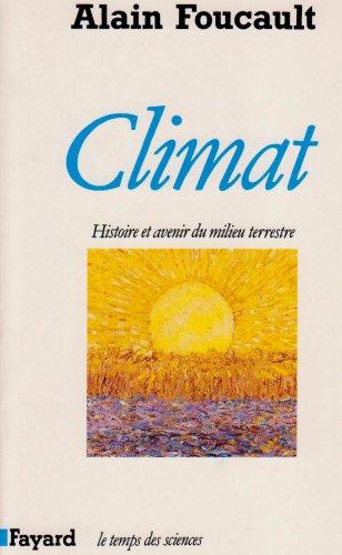 Climat: Histoire et avenir du milieu terrestre
