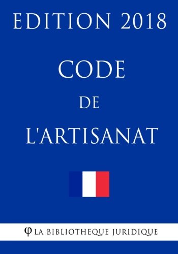 Code de l'artisanat: Edition 2018
