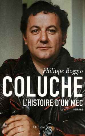 Coluche: L'Histoire d'un mec