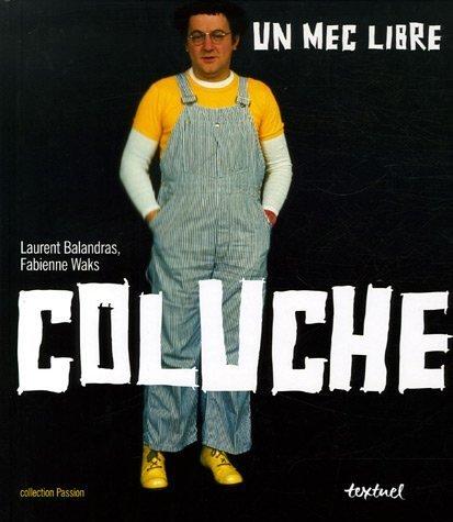 Coluche : Un mec libre