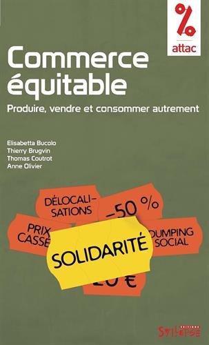 Commerce équitable : Produire, vendre et consommer autrement