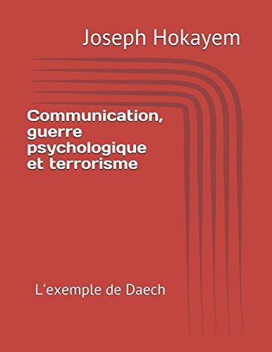 Communication, guerre psychologique et terrorisme: L'exemple de Daech