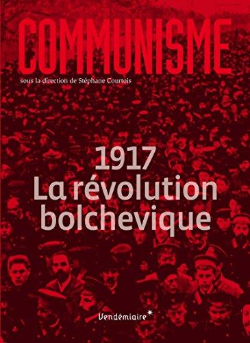 Communisme : 1917 La révolution bolchevique