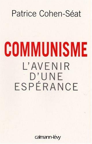 Communisme: L'Avenir d'une espérance