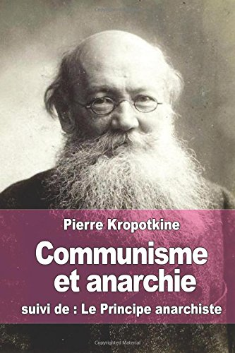 Communisme et anarchie: suivi de : Le Principe anarchiste