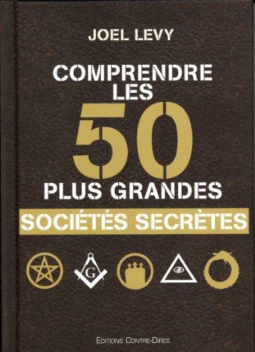 Comprendre les 50 plus grandes sociétés secrètes