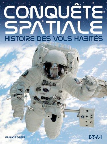 Conquête spatiale : Histoire des vols habités