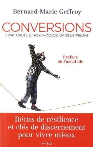 Conversions: Spiritualité et psychologie dans l'épreuve