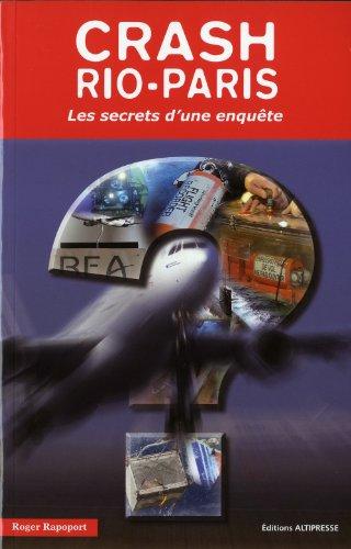 Crash Rio/Paris. Les secrets d'une enquête