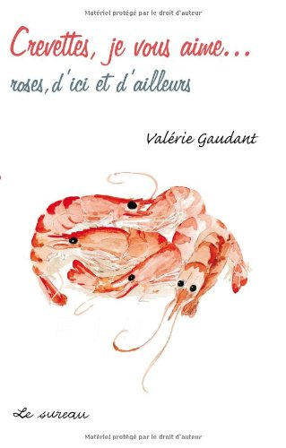Crevettes, je vous aime... : Roses, d'ici et d'ailleurs