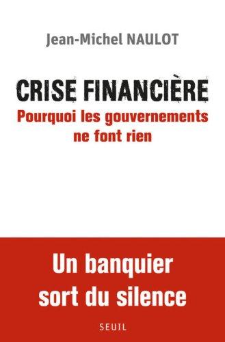 Crise financière. Pourquoi les gouvernements ne font rien