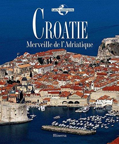 Croatie : Merveille de l'Adriatique