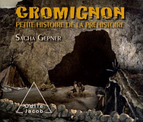 Cromignon: Petite histoire de la préhistoire