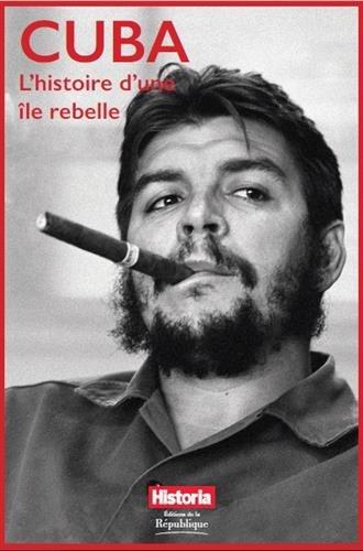 Cuba, l'histoire d'une île rebelle