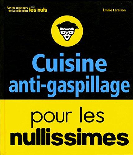 Cuisine anti-gaspillage pour les nullissimes