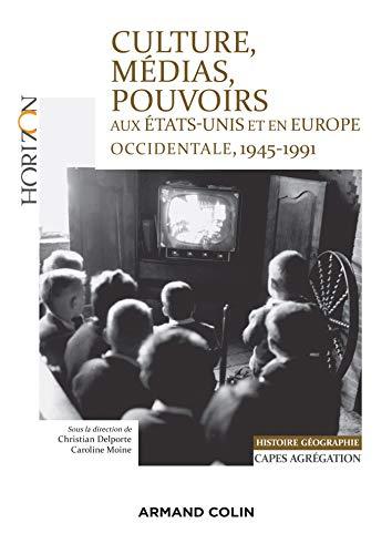Culture, médias, pouvoirs aux États-Unis et en Europe occidentale, 1945-1991 - Capes-Agreg Hist/Géog: Capes-Agrégation…