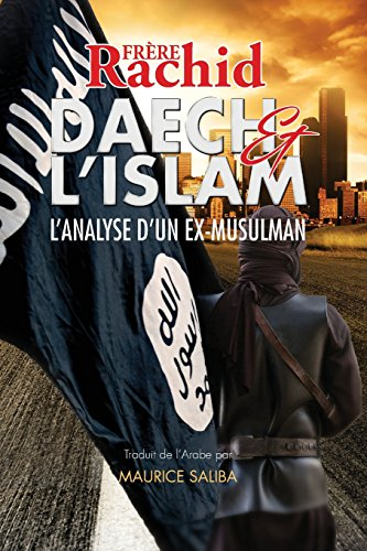 Daech et L'Islam: L'Analyse d'Un Ex-Musulman
