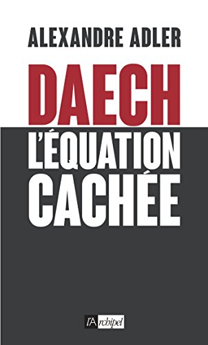 DAECH : L EQUATION CACHEE