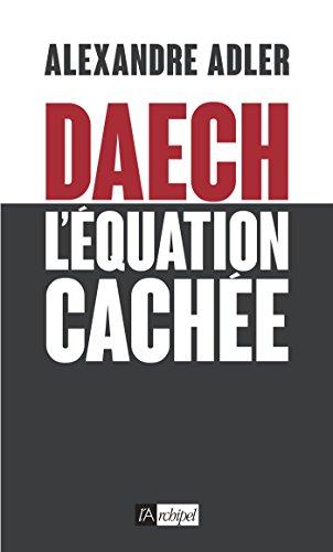 DAECH : L EQUATION CACHEE