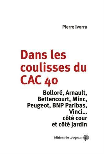 Dans les coulisses du CAC 40 : Bolorré, Arnault, Bettencourt, Minc, Peugeot, BNP Paribas, Vinci...côté cour et côté…