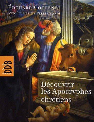 Découvrir les Apocryphes chrétiens: Art et religion populaire
