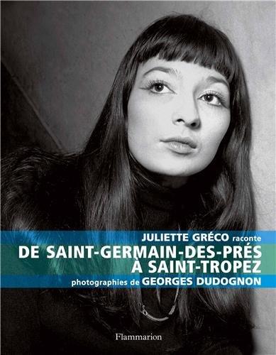 Juliette Gréco raconte: de Saint-Germain-des-Prés à Saint-Tropez
