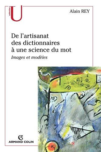 De l'artisanat des dictionnaires à une science du mot: Images et modèles