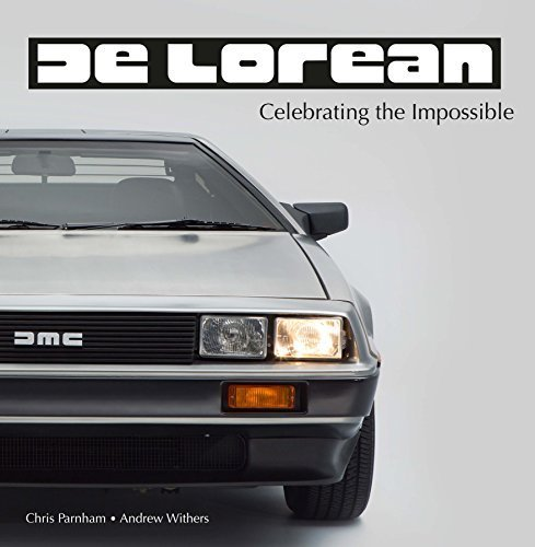 DeLorean - Celebrating the Impossible by Christopher Parnham (2015-02-28)