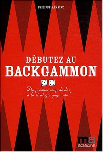 Debuter au Backgammon (Jeux Societes/Casino)