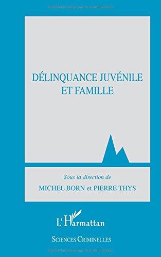 DELINQUANCE JUVENILE ET FAMILLE