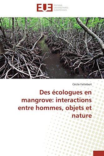 Des écologues en mangrove: interactions entre hommes, objets et nature