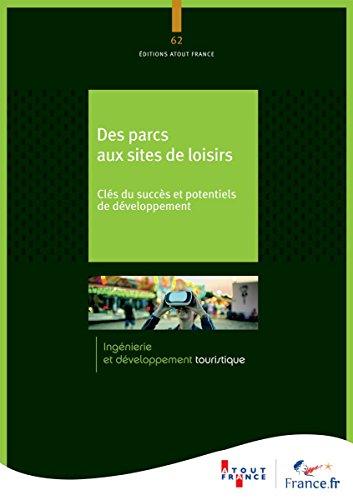 Des parcs aux sites de loisirs : Clés du succès et potentiels de développement