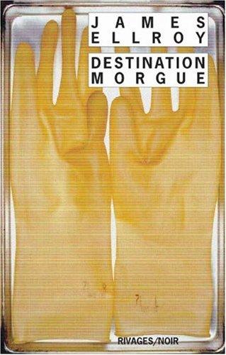 Destination morgue