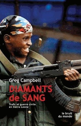 Diamants de sang: Trafic et guerre civile en Sierra Leone