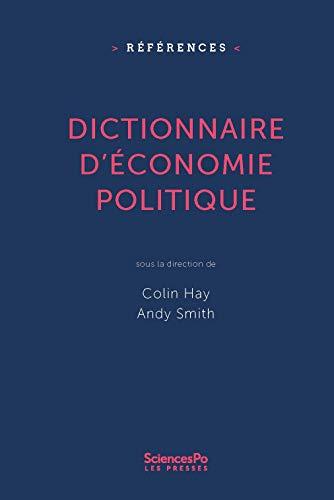 Dictionnaire d'économie politique: Capitalisme, institutions, pouvoir