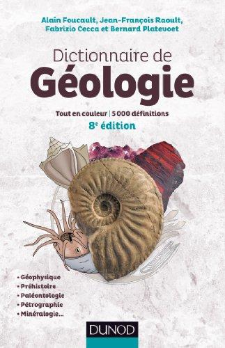 Dictionnaire de Géologie - 8e éd. - Tout en couleur - 5000 définitions - Français/Anglais: Tout en couleur - 5000…