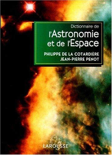 Dictionnaire de l'astronomie et de l'espace
