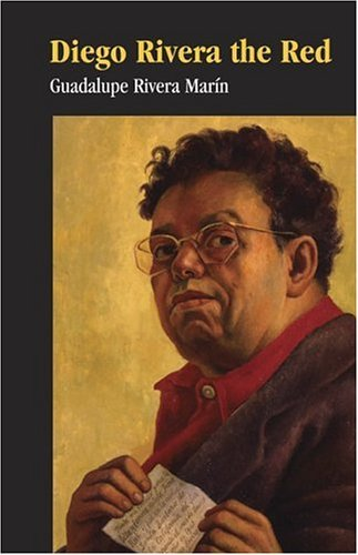 Diego Rivera The Red by Guadalupe Rivera Marin (2005-01-30)
