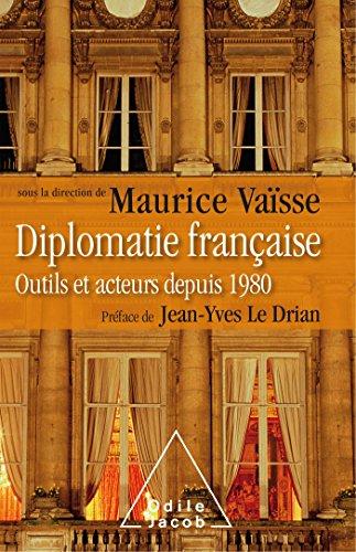 Diplomatie française: Outils et acteurs de la diplomatie française