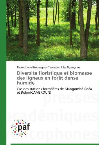 Diversité floristique et biomasse des ligneux en forêt dense humide