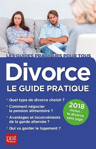 Divorce : Le guide pratique