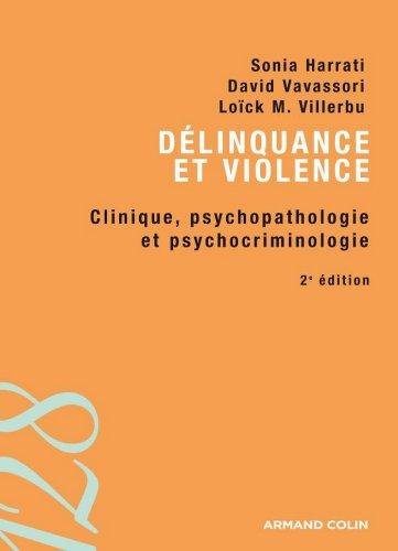 Délinquance et violence : Clinique, psychopathologie et psychocriminologie (Psychologie)