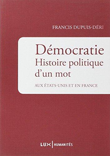 Démocratie : Histoire politique d'un mot aux Etats-Unis et en France
