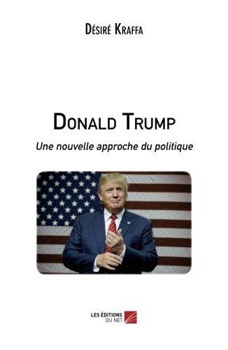 Donald Trump: Une nouvelle approche du politique