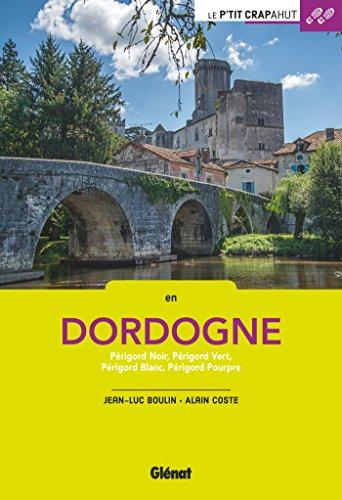 Dordogne: Périgord Noir, Périgord Vert, Périgord Blanc, Périgord Pourpre