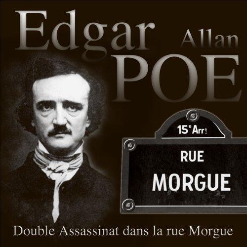 Double assassinat dans la rue Morgue. Histoires extraordinaires