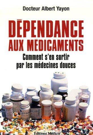 Dépendance aux médicaments : Comment s'en sortir par les médecines douces