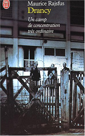 Drancy: Un camp de concentration très ordinaire (1941-1944)
